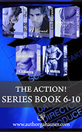 The Action! Series Box Set Book 6-10