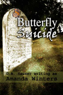 Butterfly Suicide<br />GA Hauser writing as Amanda Winters<br />M/M,M/F,Contains adult sexual content. Explicit love scenes occur in these stories.