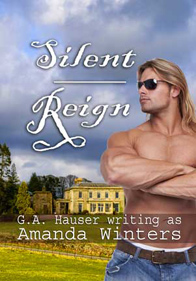 Silent Reign<br />GA Hauser writing as Amanda Winters<br />M/M,M/F,Contains adult sexual content. Explicit love scenes occur in these stories.