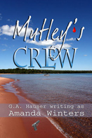 Mutley's Crew<br />GA Hauser writing as Amanda Winters<br />M/M,M/F,Contains adult sexual content. Explicit love scenes occur in these stories.